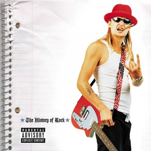 Kid Rock - The History Of Rock