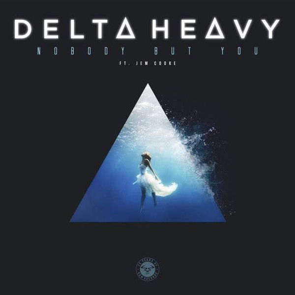 Delta Heavy Ft. Jem Cooke - Nobody But You