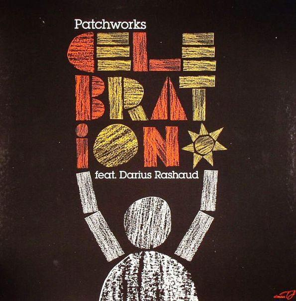 Patchworks Feat. Darius Rashaud - Celebration