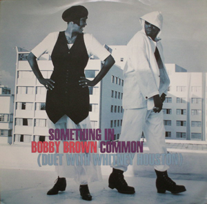 BOBBY BROWN DUET WITH WHITNEY HOUSTON - Something In Common - 12 inch x 1