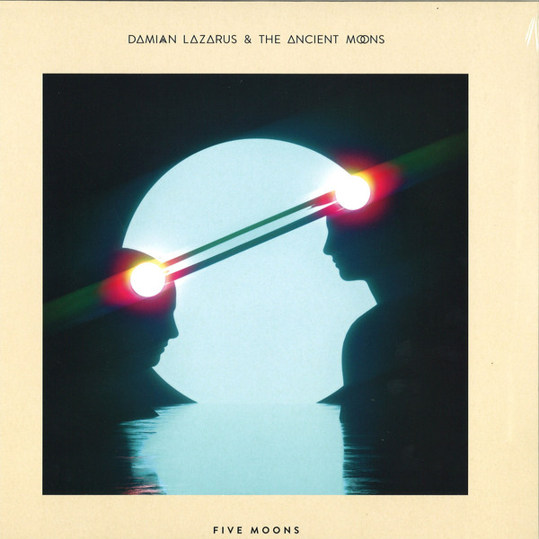 Damian Lazarus & The Ancient Moons w/Chela - Five Moons