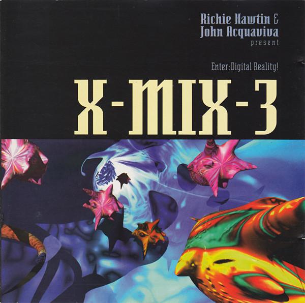 Richie Hawtin & John Acquaviva -  X-Mix-3 - Enter: Digital Reality!