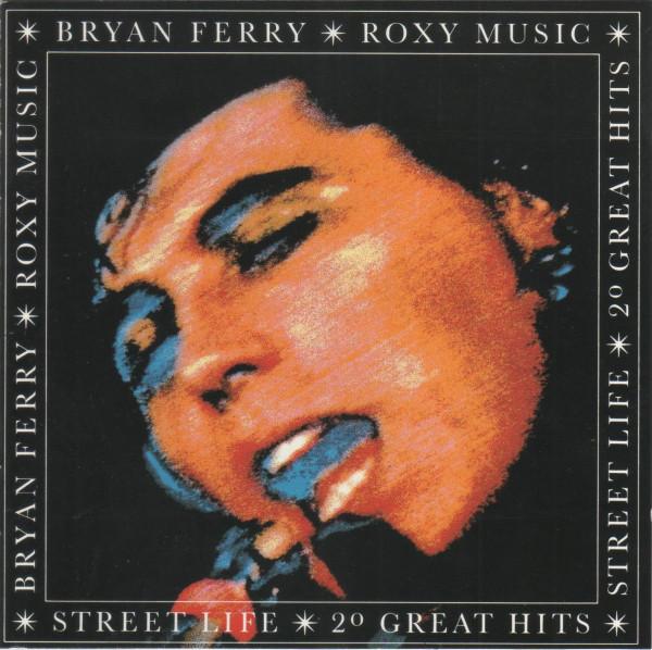 Bryan Ferry / Roxy Music -  Street Life (20 Great Hits)