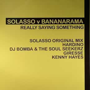 SOLASSO v BANANARAMA - REALLY SAYING SOMETHING
