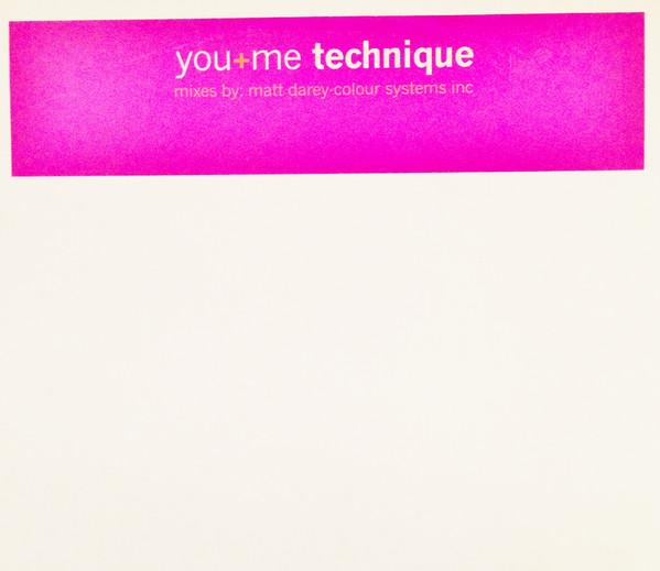 Technique - You + Me