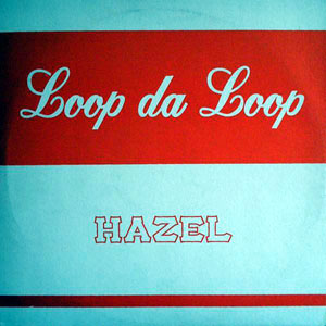 Loop Da Loop - Hazel