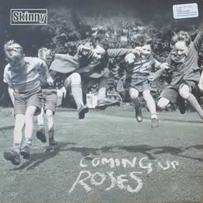 SKINNY - COMING UP ROSES