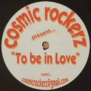 COSMIC ROCKERZ - TO BE IN LOVE / GOOD TIMES