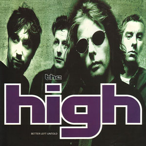 High, The - Better Left Untold