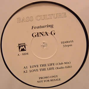 BASS CULTURE feat GINA G - LOVE THE LIFE (DISC 1)