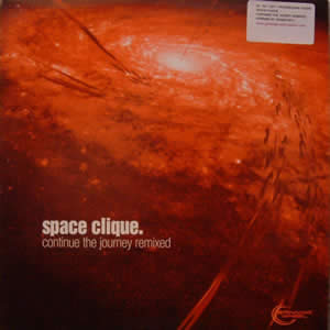 SPACE CLIQUE - CONTINUE THE JOUNEY (REMIXED)