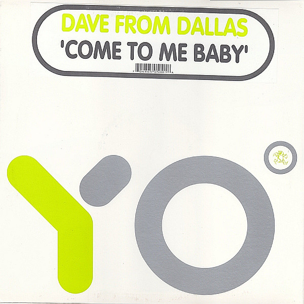 DAVE FROM DALLAS - COME TO ME BABY