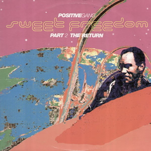 POSITIVE GANG - SWEET FREEDOM (PART 2 - THE RETURN)