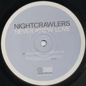 NIGHTCRAWLERS - NEVER KNEW LOVE (DOUBLE)