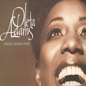 Oleta Adams - Never Knew Love