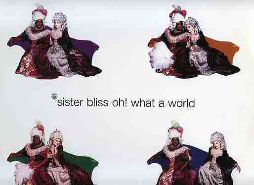 SISTER BLISS - OH! WHAT A WORLD
