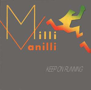 Milli Vanilli - Keep On Running