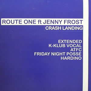 ROUTE ONE feat JENNY FROST - CRASH LANDING (DOUBLE)