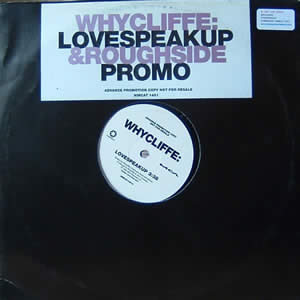 WHYCLIFFE - LOVESPEAKUP / ROUGHSIDE