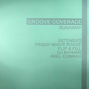 GROOVE COVERAGE - RUNAWAY (DOUBLE)