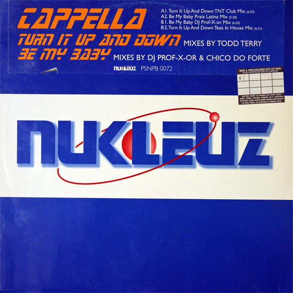 Cappella - Turn It Up And Down / Be My Baby