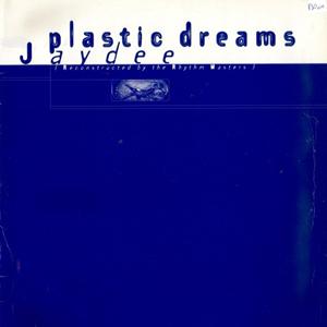 JAYDEE - PLASTIC DREAMS (RHYTHM MASTERS)