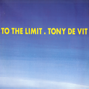 TONY DE VIT - TO THE LIMIT / STARLIGHT