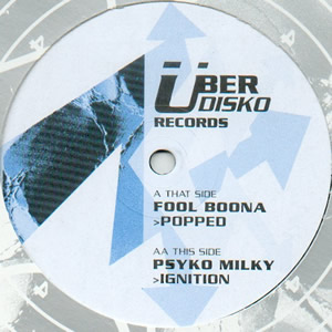FOOL BOONA / PSYKO MILKY - POPPED / IGNITION