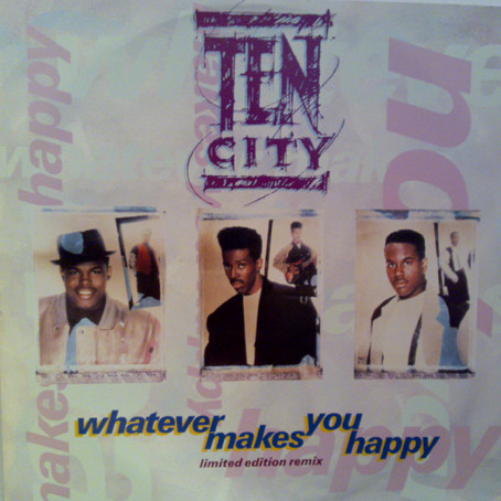 TEN CITY - Whatever Makes You Happy