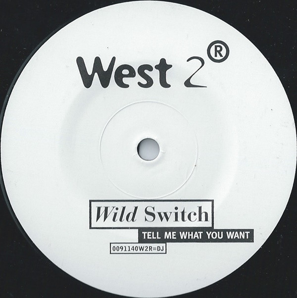 Wild Switch - Tell Me What You Want