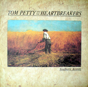Tom Petty & The Heartbreakers - Southern Accents Single