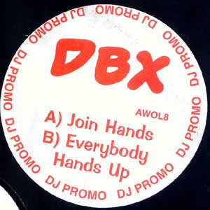 DBX - JOIN HANDS / EVERYBODY HANDS UP