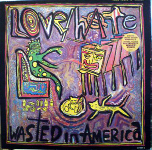 Love/Hate - Wasted In America