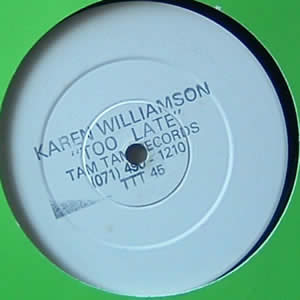 KAREN WILLIAMSON - TOO LATE