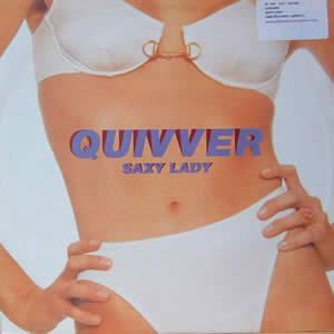 QUIVVER - SAXY LADY