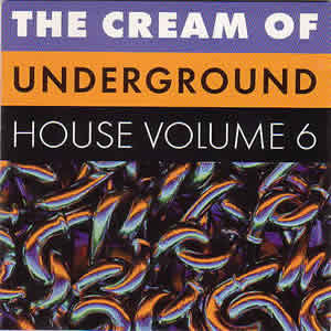 VARIOUS - THE CREAM OF UNDERGROUND VOLUME 6