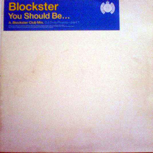 BLOCKSTER - You Should Be...