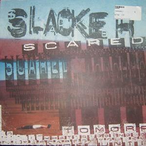 SLACKER - SCARED