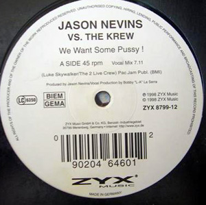 Jason Nevins vs. Krew, The - We Want Some Pussy !
