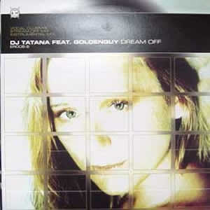 DJ TATANA FEAT GOLDENGUY - DREAM OFF