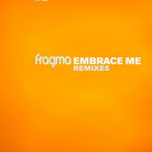 FRAGMA - EMBRACE ME (REMIXES)