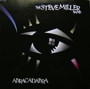 Steve Miller Band, The - Abracadabra