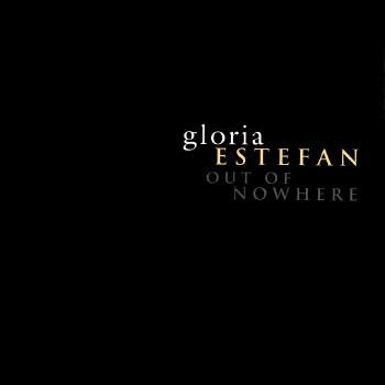 Gloria Estefan - Out Of Nowhere