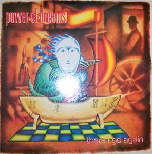 Power Of Dreams - There I Go Again