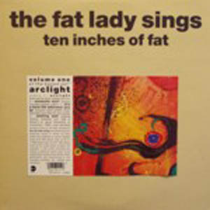 Fat Lady Sings, The - Ten Inches Of Fat