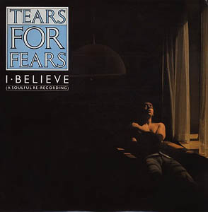 Tears For Fears - I Believe (A Soulful Re-Recording)