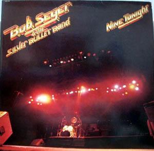Bob Seger & The Silver Bullet Band - Nine Tonight