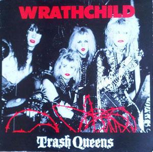 Wrathchild - Trash Queens